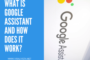 What Is Google Assistant?